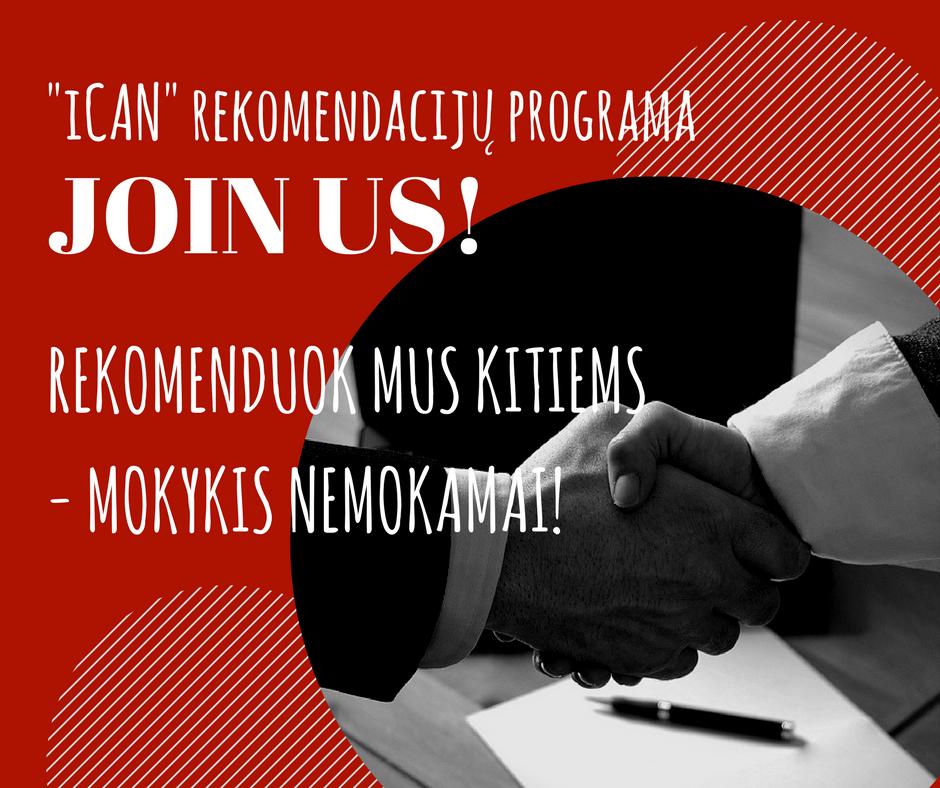 """Rekomenduok """"iCAN"""" kitiems ir pats MOKYKIS NEMOKAMAI!"""